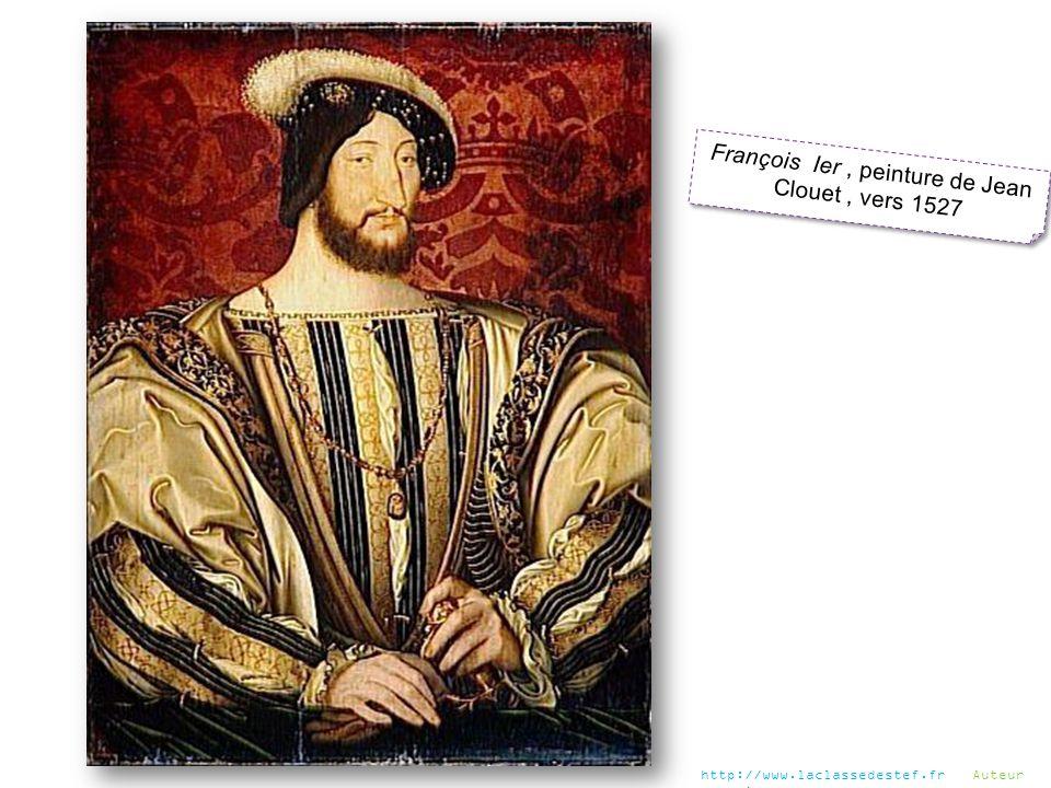 François Ier, peinture de Jean Clouet, vers 1527 http://www.laclassedestef.fr Auteur : Chris
