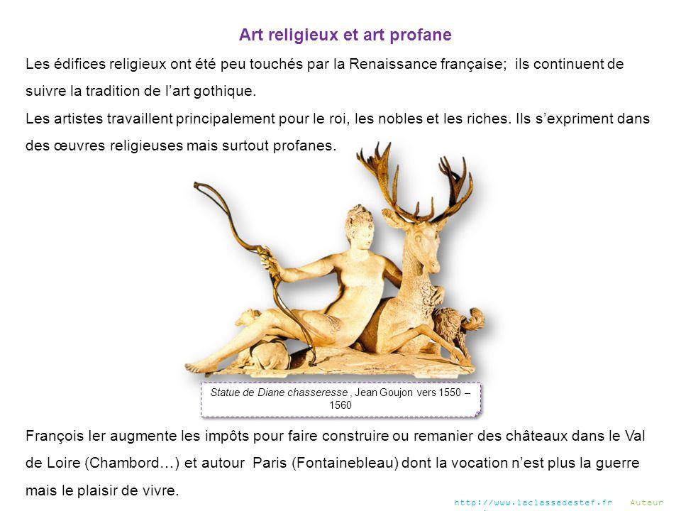Art religieux et art profane Les édifices religieux ont été peu touchés par la Renaissance française; ils continuent de suivre la tradition de l'art g
