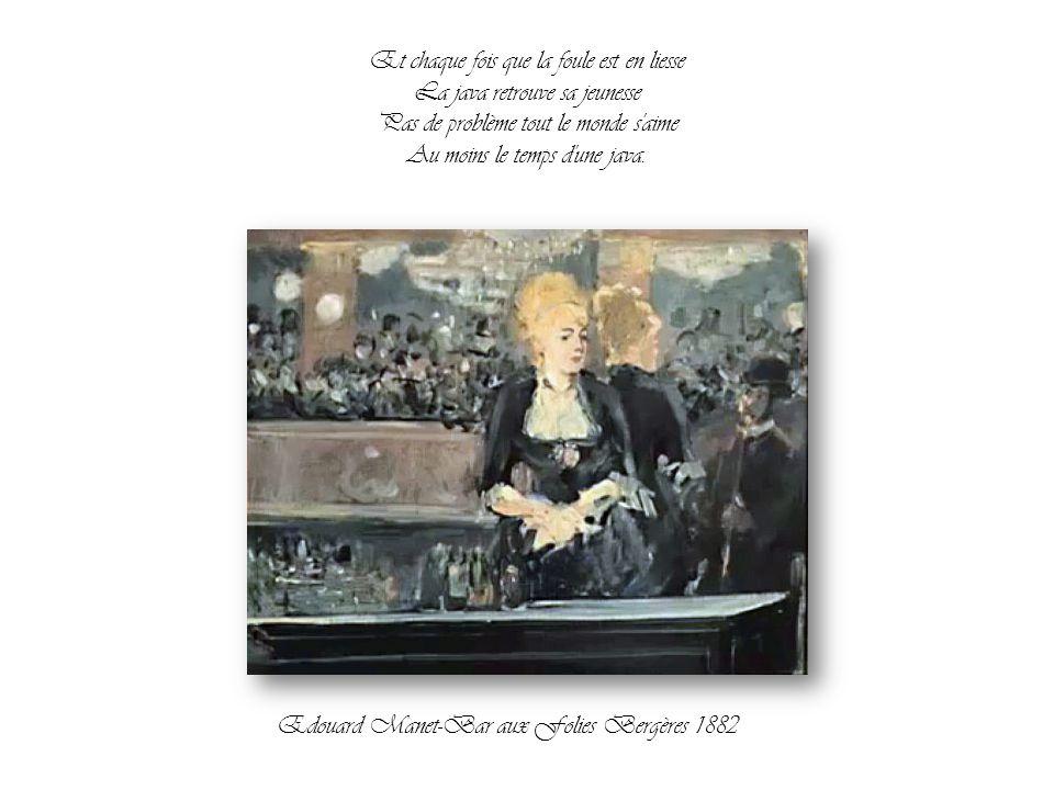 C'est pourquoi au bal musette La java reste jeunette Gambadeuse, aguicheuse Elle a toujours 20 carats Edouard Manet-Café Tortoni Paris 1878