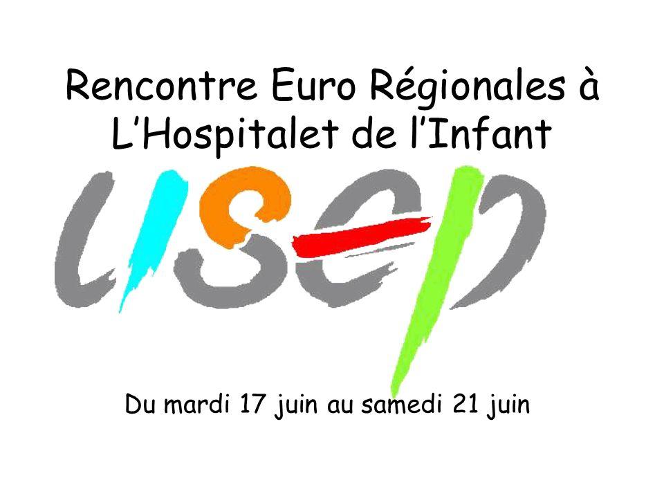 Rencontre Euro Régionales à L'Hospitalet de l'Infant Du mardi 17 juin au samedi 21 juin