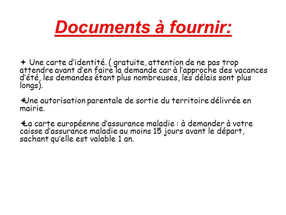 Documents à fournir:  Une carte d'identité.