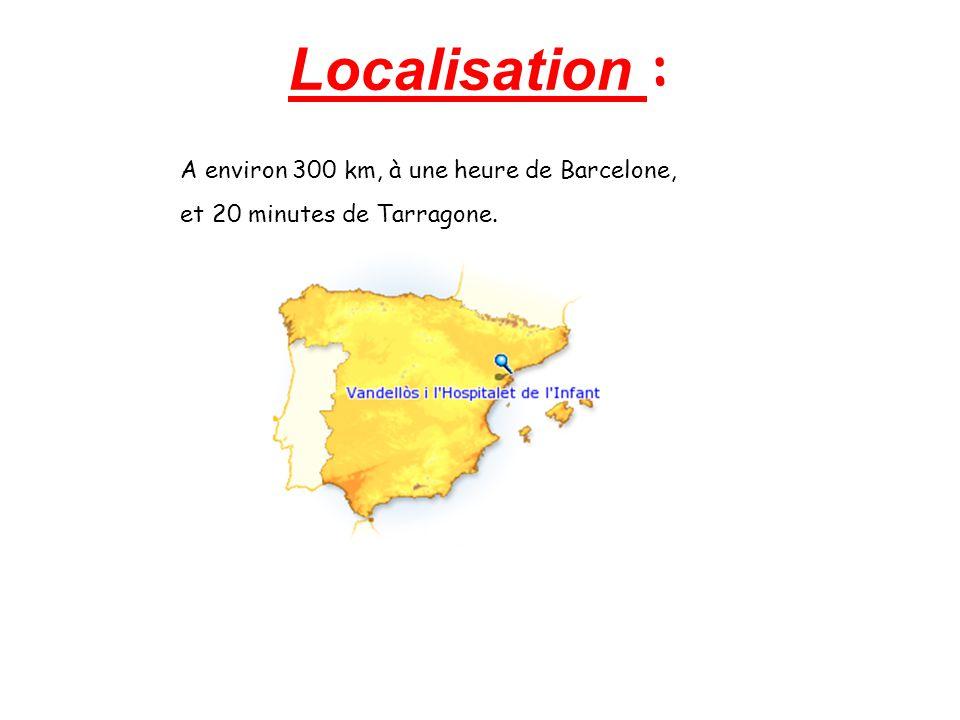Localisation : A environ 300 km, à une heure de Barcelone, et 20 minutes de Tarragone.