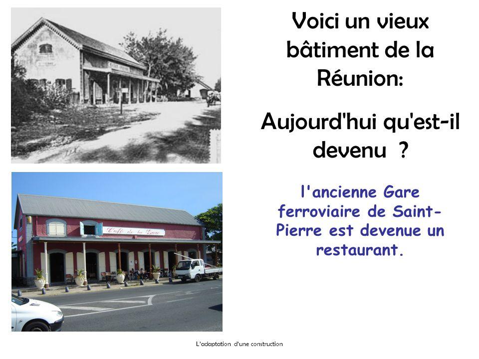 Voici un vieux bâtiment de la Réunion: Aujourd'hui qu'est-il devenu ? l'ancienne Gare ferroviaire de Saint- Pierre est devenue un restaurant.