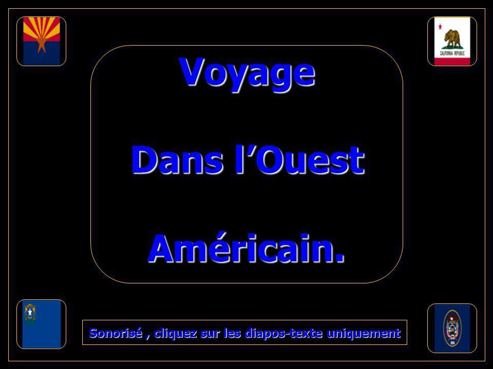 Voyage Dans l'Ouest Américain. Sonorisé, cliquez sur les diapos-texte uniquement