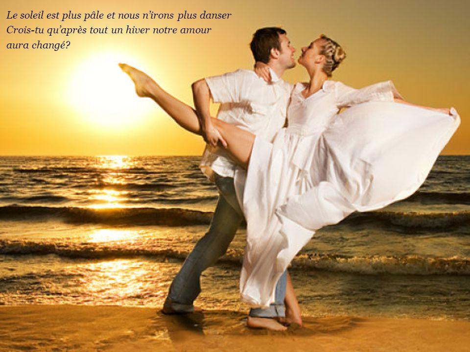 L'amour va se terminer comme il a commencé Doucement sur la plage par un baiser