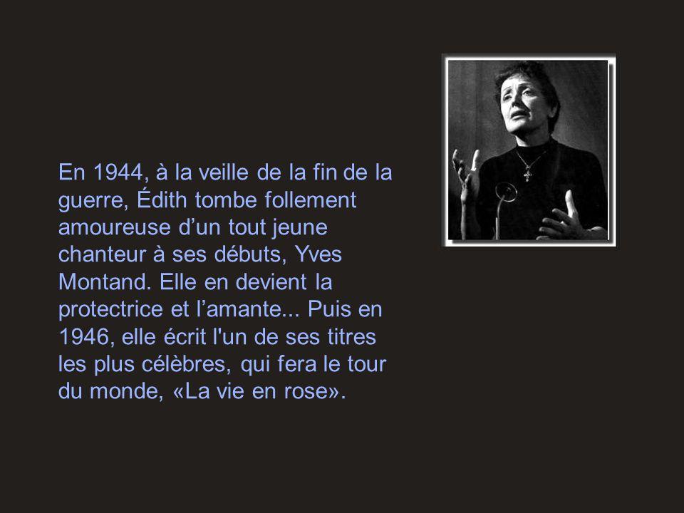 En 1944, à la veille de la fin de la guerre, Édith tombe follement amoureuse d'un tout jeune chanteur à ses débuts, Yves Montand. Elle en devient la p