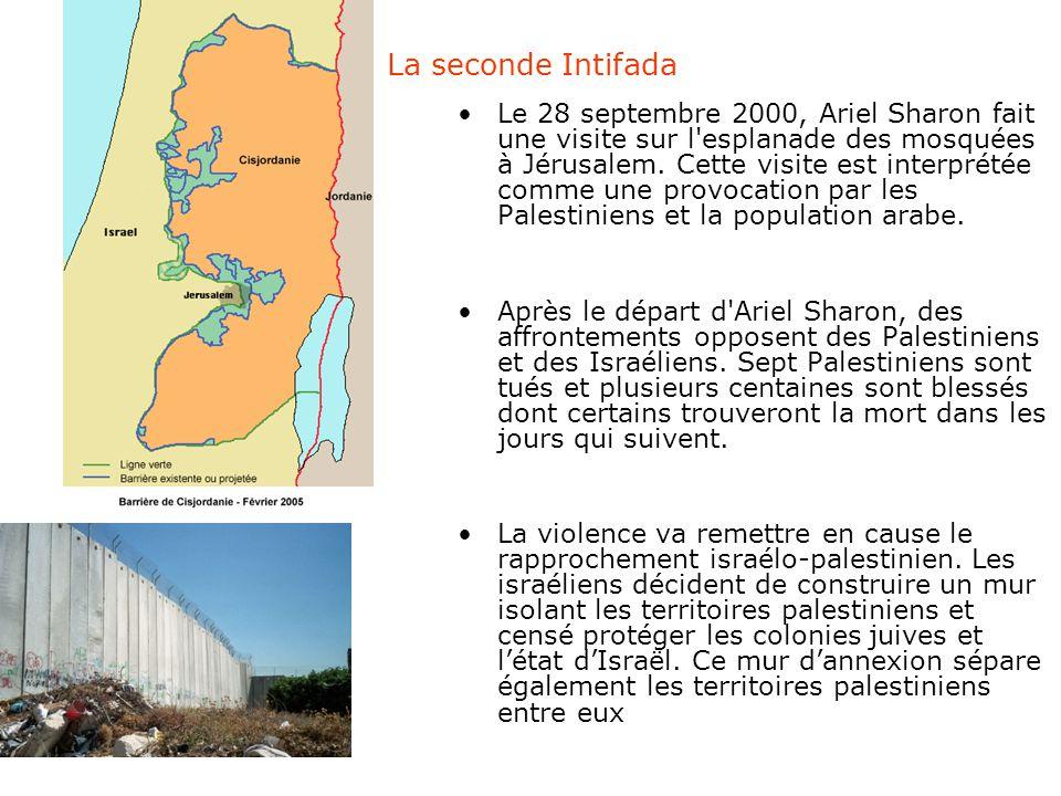 La seconde Intifada Le 28 septembre 2000, Ariel Sharon fait une visite sur l'esplanade des mosquées à Jérusalem. Cette visite est interprétée comme un
