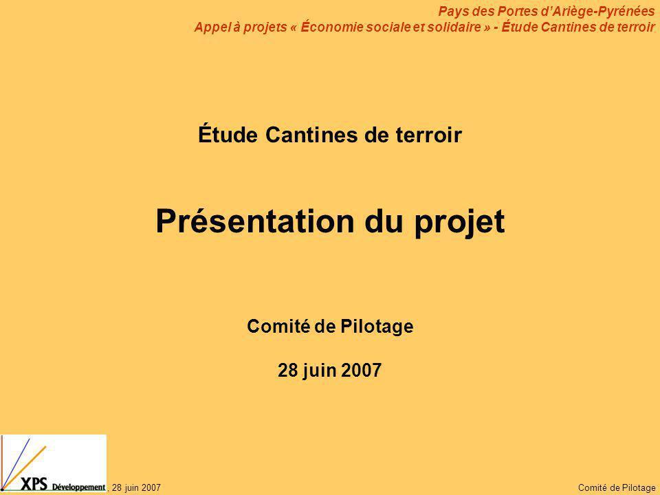 Pays des Portes d'Ariège-Pyrénées Appel à projets « Économie sociale et solidaire » - Étude Cantines de terroir, 28 juin 2007Comité de Pilotage Étude