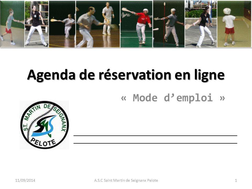 ____________________________________________________ Agenda de réservation en ligne « Mode d'emploi » 11/09/20141A.S.C Saint Martin de Seignanx Pelote