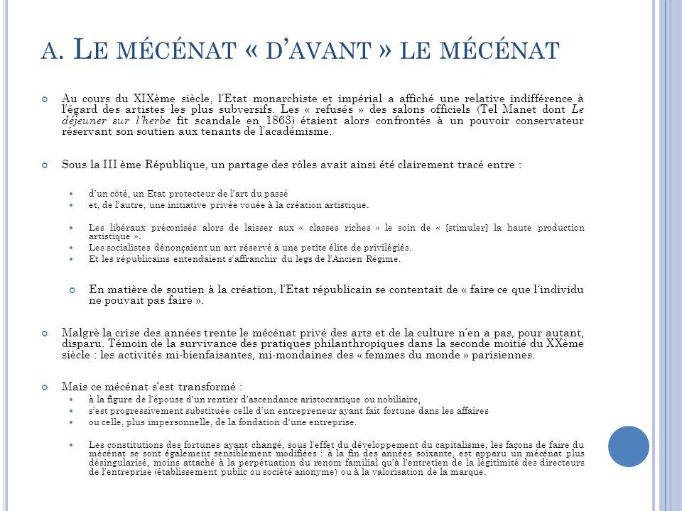 On peut remarquer que le mécénat a recommencé à se développer en France à partir des années soixante sous la direction d'André Malraux.