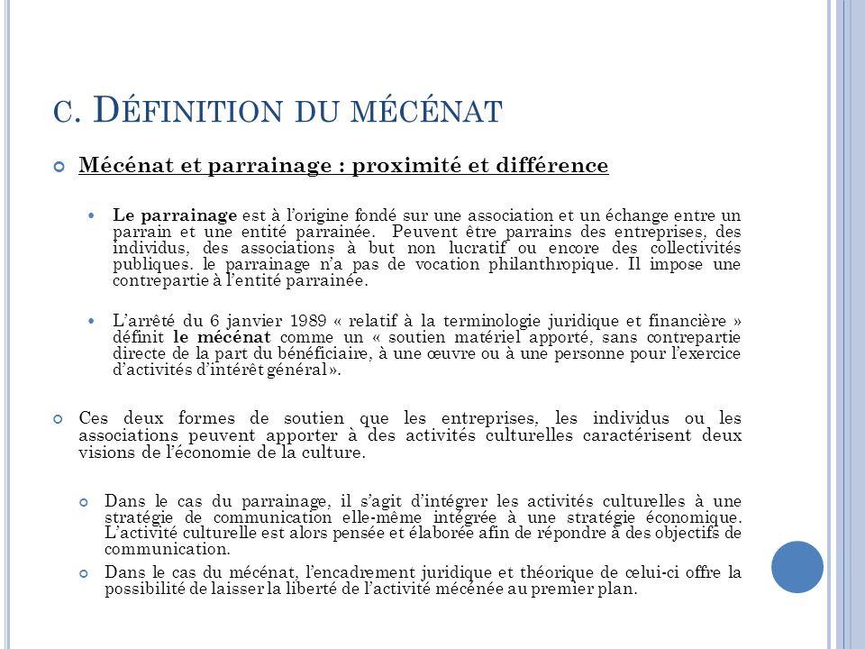 C. D ÉFINITION DU MÉCÉNAT Mécénat et parrainage : proximité et différence Le parrainage est à l'origine fondé sur une association et un échange entre