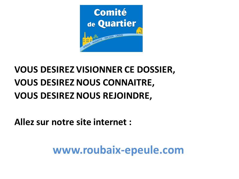 VOUS DESIREZ VISIONNER CE DOSSIER, VOUS DESIREZ NOUS CONNAITRE, VOUS DESIREZ NOUS REJOINDRE, Allez sur notre site internet : www.roubaix-epeule.com