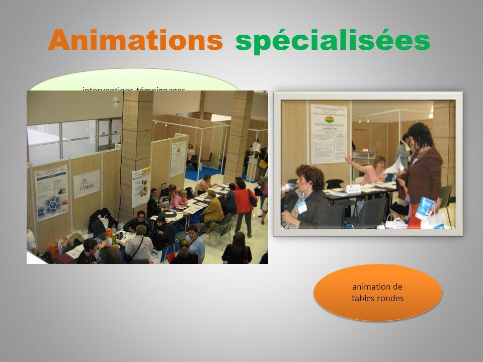 Animations spécialisées animation de tables rondes animation de tables rondes interventions-témoignages Salons spécialisés interventions-témoignages Salons spécialisés