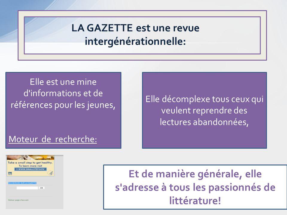 LA GAZETTE est une revue intergénérationnelle: Elle est une mine d'informations et de références pour les jeunes, Moteur de recherche: Elle décomplexe