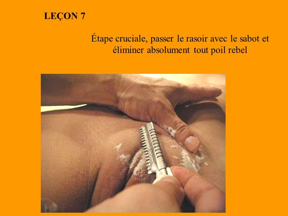 Étape cruciale, passer le rasoir avec le sabot et éliminer absolument tout poil rebel LEÇON 7