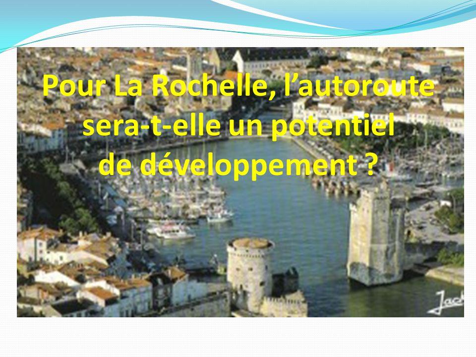 Pour La Rochelle, l'autoroute sera-t-elle un potentiel de développement ?