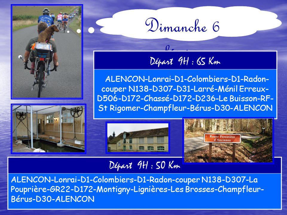 Dimanche 13 février Départ 9H : 60 Km ALENCON.D26-D1-Radon à gauche-St Gervais du Perron-D759-Bursard-D31-Essay-D518- Aunay-D214-St Aubin-D4-Le Mêle-D4-Barville- Roullée-à droite St Paul-Montigny-D16-Le Chevain-ALENCON Départ 9H : 50 Km ALENCON.D26-D1-Radon à gauche-St Gervais du Perron –Ménil Erreux-Hauterive-Montigny- D16-Le Chevain-ALENCON