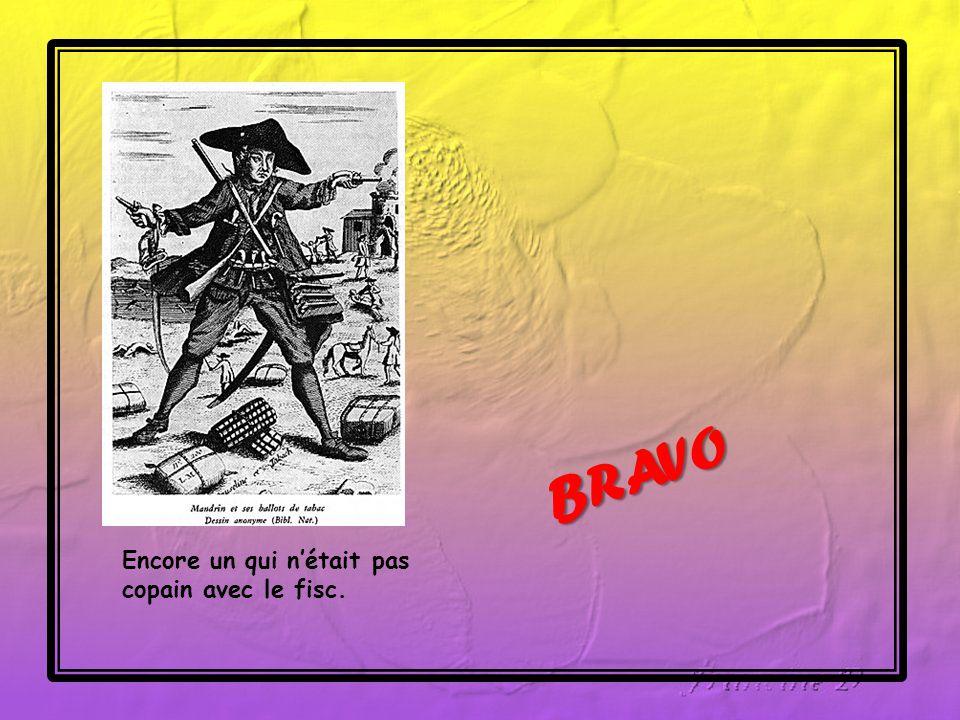 aux recettes des impôts aux biens de l église aux propriétés des nobles le brigand mandrin (1724- 1755) et sa troupe s'attaquaient prioritairement :