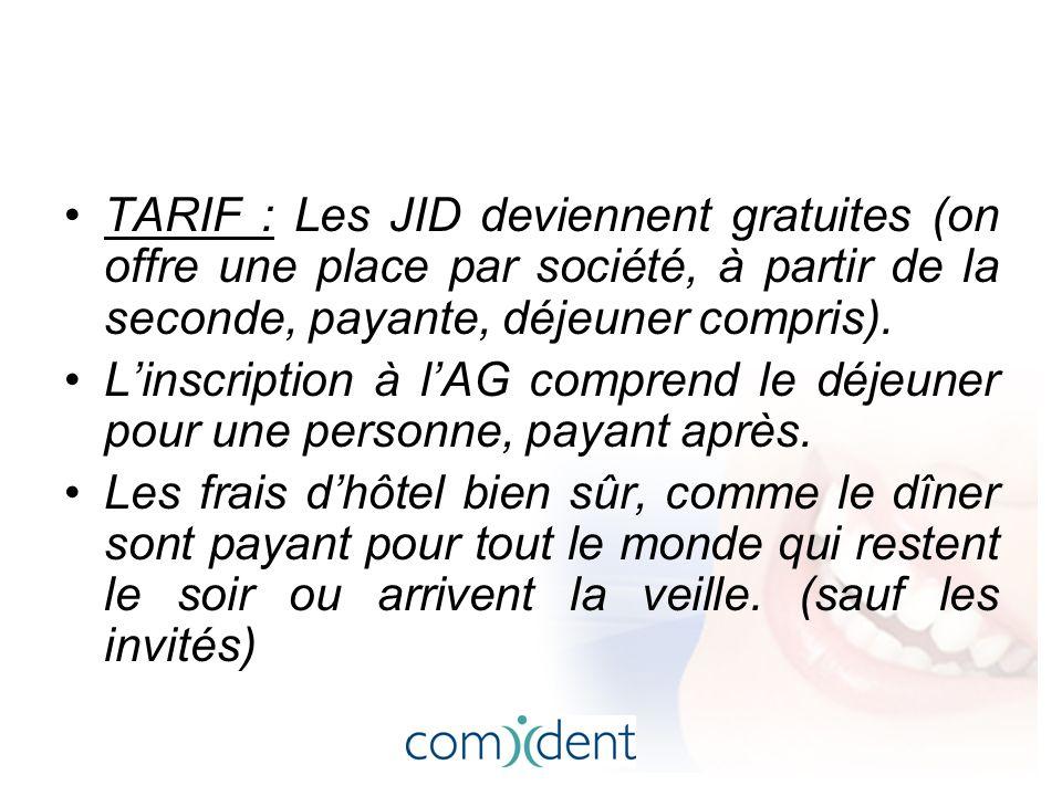 TARIF : Les JID deviennent gratuites (on offre une place par société, à partir de la seconde, payante, déjeuner compris).