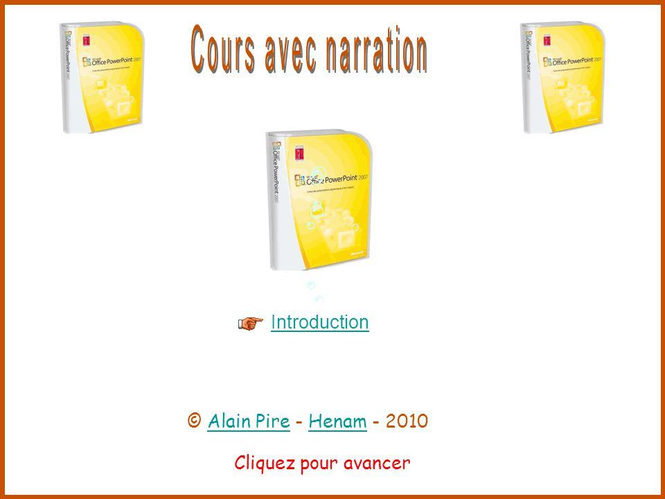 Cliquez pour avancer Insérer des transitions Insérer des animations © Alain Pire - Henam - 2010Alain PireHenam