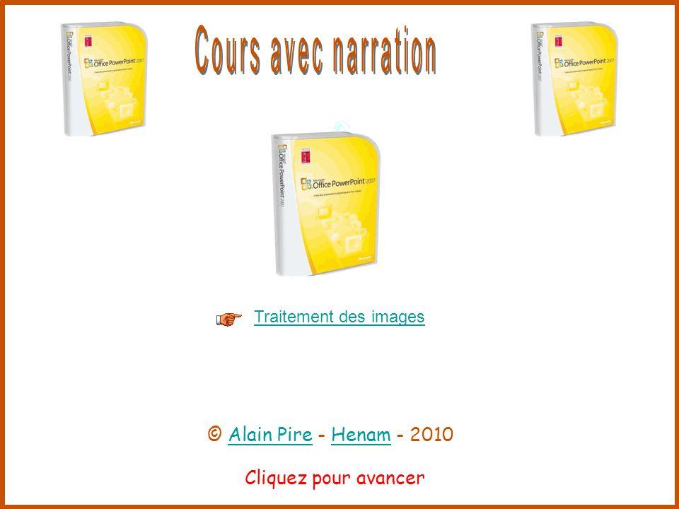Cliquez pour avancer Insérer un tableau 1 Insérer un tableau 2 © Alain Pire - Henam - 2010Alain PireHenam
