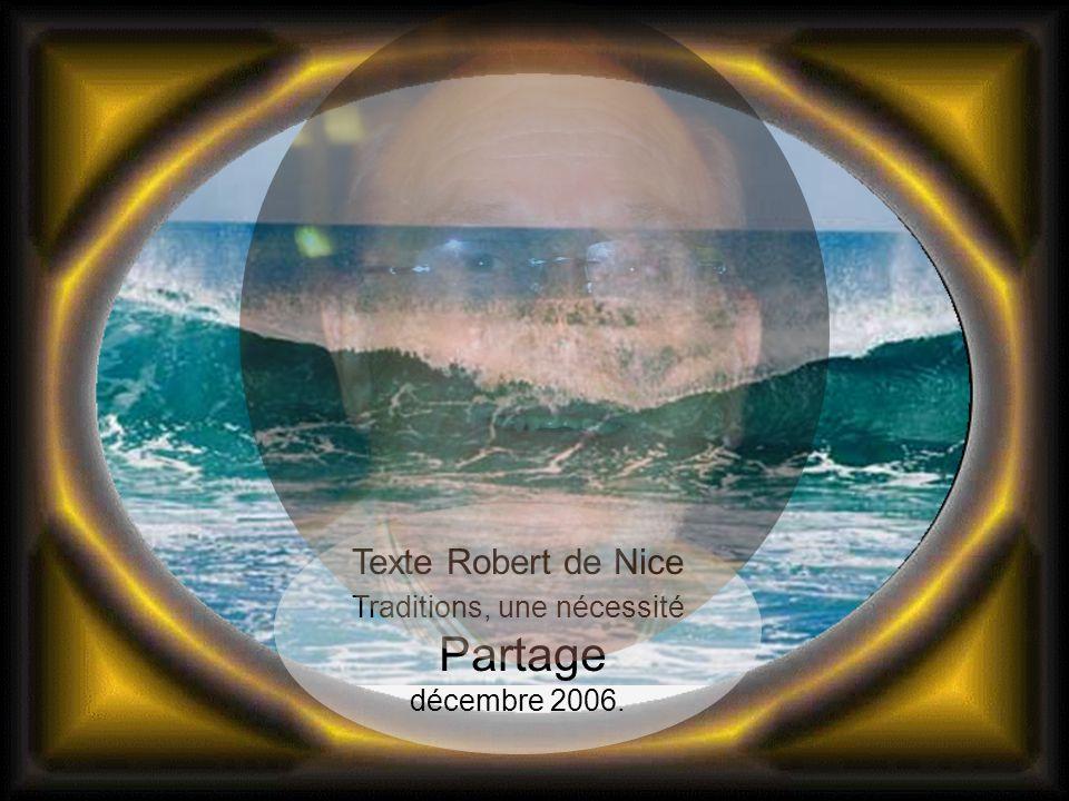 Texte Robert de Nice Traditions, une nécessité Partage décembre 2006.