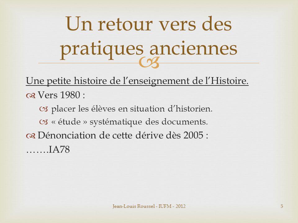  Une petite histoire de l'enseignement de l'Histoire.  Vers 1980 :  placer les élèves en situation d'historien.  « étude » systématique des docume