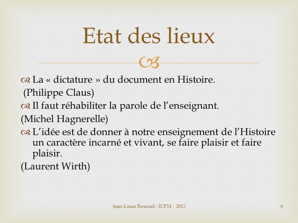   La « dictature » du document en Histoire. (Philippe Claus)  Il faut réhabiliter la parole de l'enseignant. (Michel Hagnerelle)  L'idée est de do