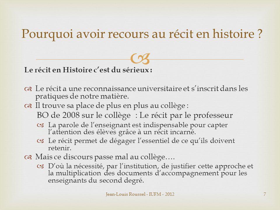  Le récit en Histoire c'est du sérieux :  Le récit a une reconnaissance universitaire et s'inscrit dans les pratiques de notre matière.  Il trouve