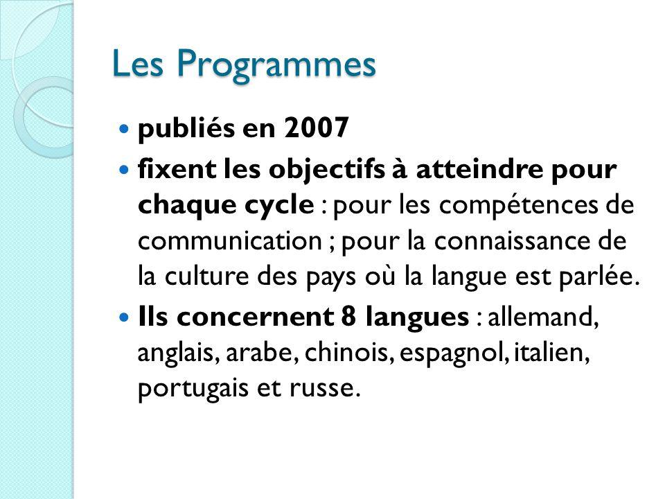 Les Programmes publiés en 2007 fixent les objectifs à atteindre pour chaque cycle : pour les compétences de communication ; pour la connaissance de la