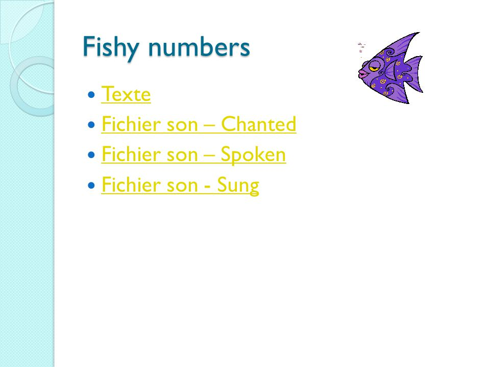 Fishy numbers Texte Fichier son – Chanted Fichier son – Spoken Fichier son - Sung