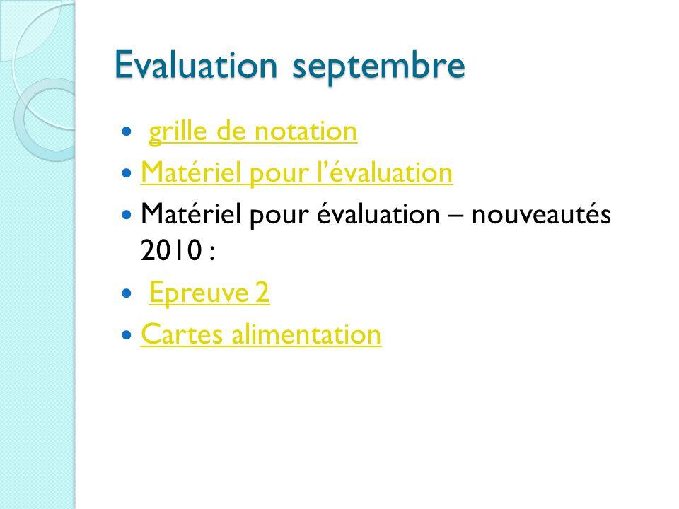Evaluation septembre grille de notation Matériel pour l'évaluation Matériel pour évaluation – nouveautés 2010 : Epreuve 2 Cartes alimentation