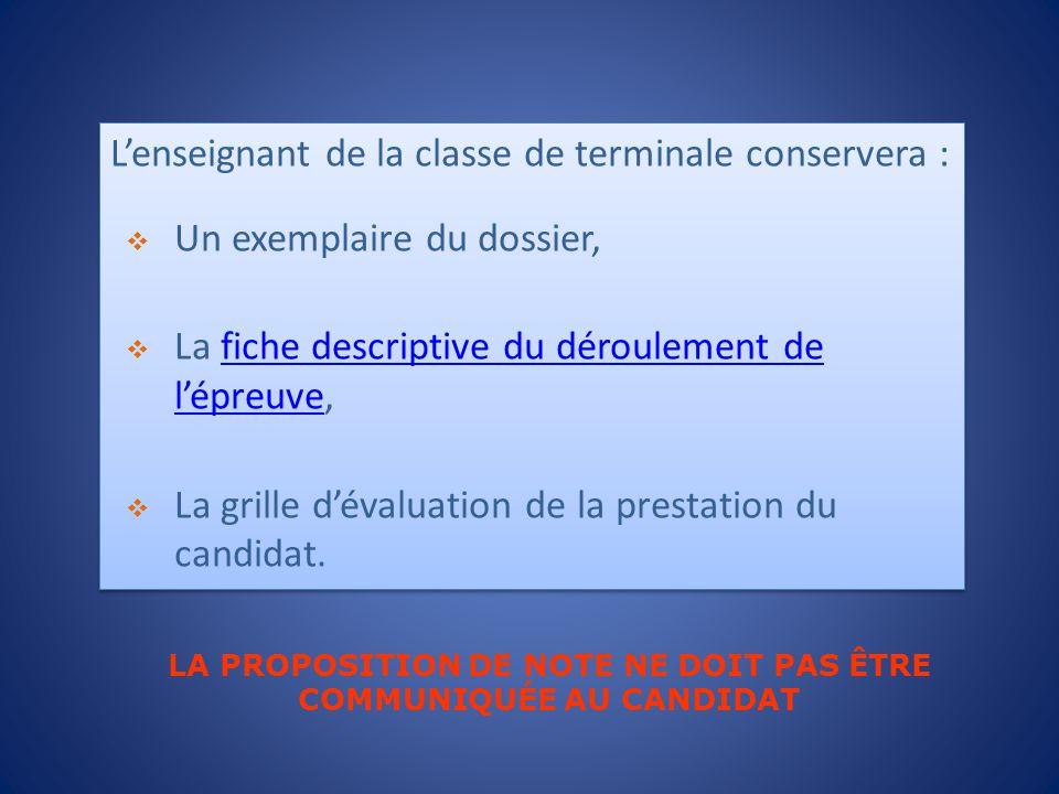 L'enseignant de la classe de terminale conservera :  Un exemplaire du dossier,  La fiche descriptive du déroulement de l'épreuve,fiche descriptive d