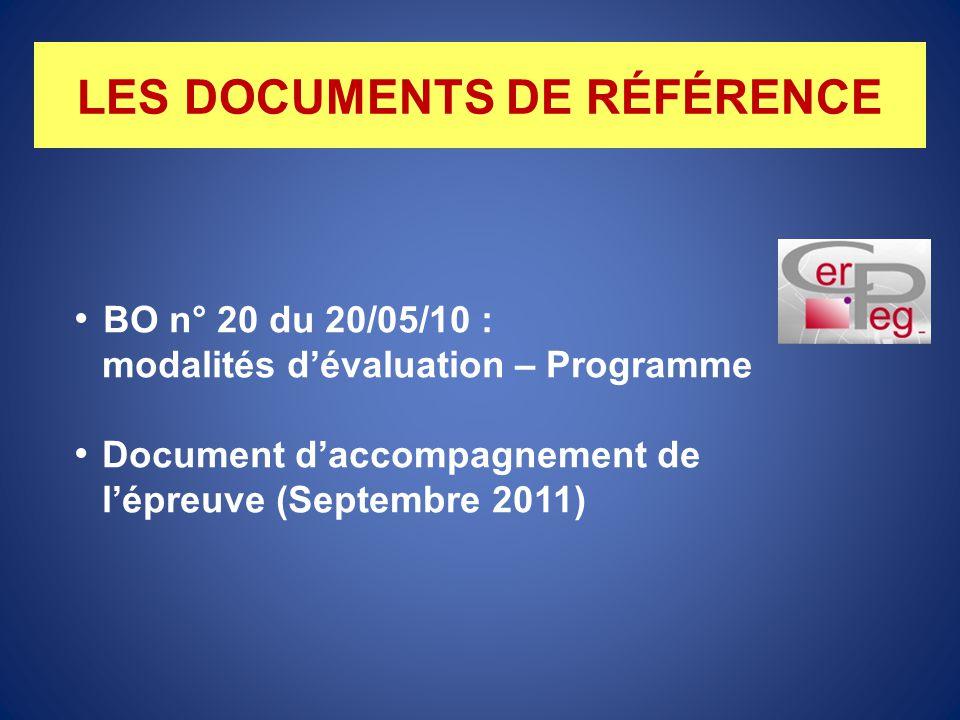 LES DOCUMENTS DE RÉFÉRENCE BO n° 20 du 20/05/10 : modalités d'évaluation – Programme Document d'accompagnement de l'épreuve (Septembre 2011)
