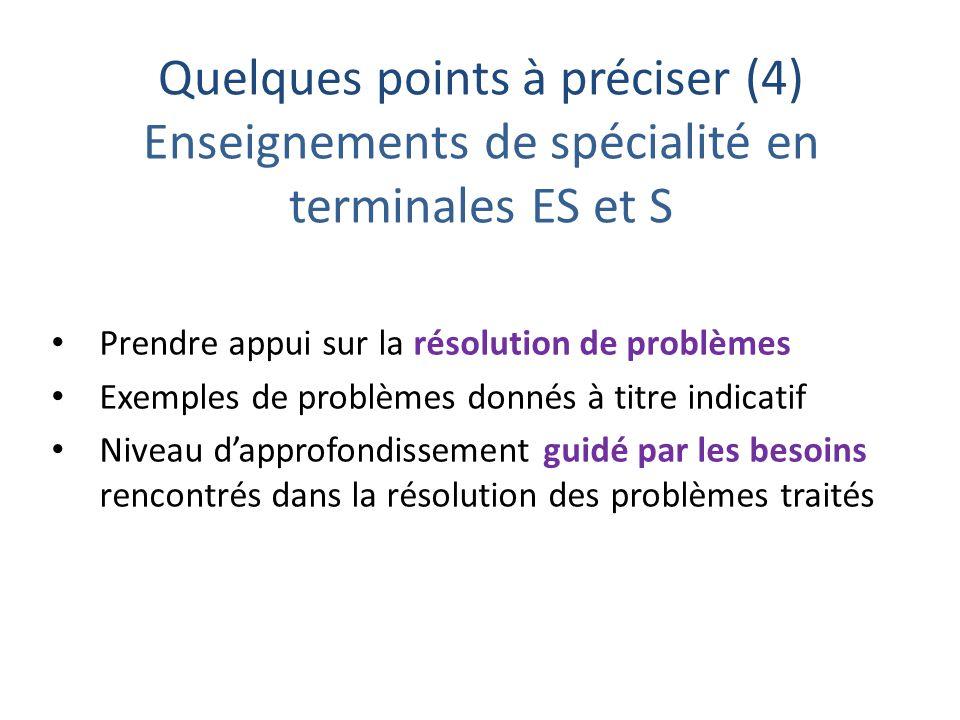 Quelques points à préciser (4) Enseignements de spécialité en terminales ES et S Prendre appui sur la résolution de problèmes Exemples de problèmes do