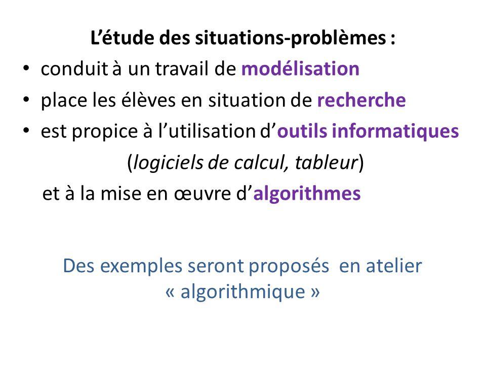 L'étude des situations-problèmes : conduit à un travail de modélisation place les élèves en situation de recherche est propice à l'utilisation d'outil