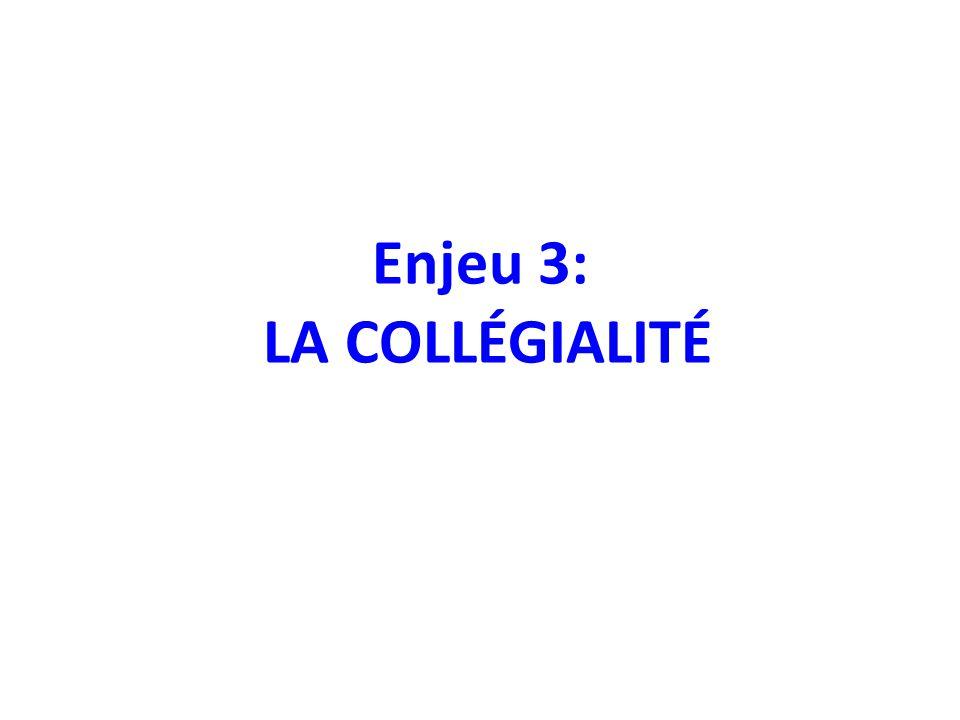 Enjeu 3: LA COLLÉGIALITÉ