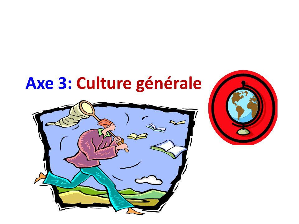 Axe 3: Culture générale