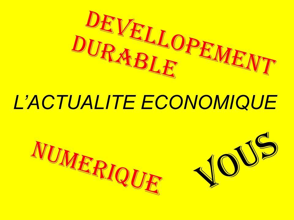 NUMERIQ UE L'ACTUALITE ECONOMIQUE VOUS DEVELLOPEMENT DURABLE
