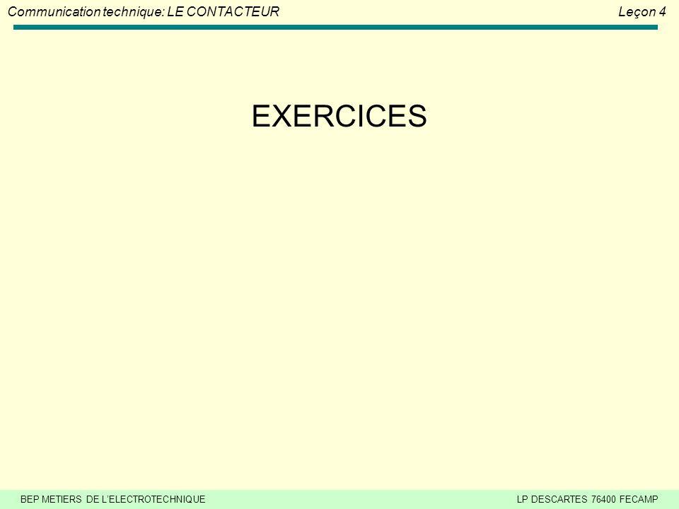 BEP METIERS DE L'ELECTROTECHNIQUELP DESCARTES 76400 FECAMP Communication technique: LE CONTACTEURLeçon 4 Fin V1.0 2003-2004