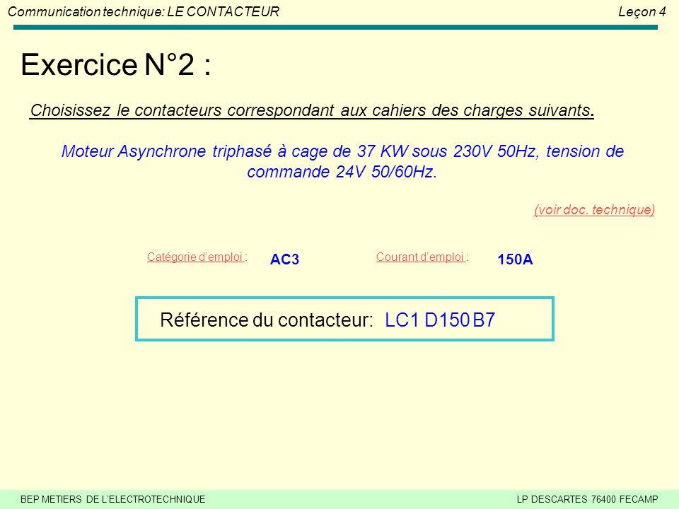 BEP METIERS DE L'ELECTROTECHNIQUELP DESCARTES 76400 FECAMP Communication technique: LE CONTACTEURLeçon 4 Exercice N°1 : Choisissez le contacteurs corr