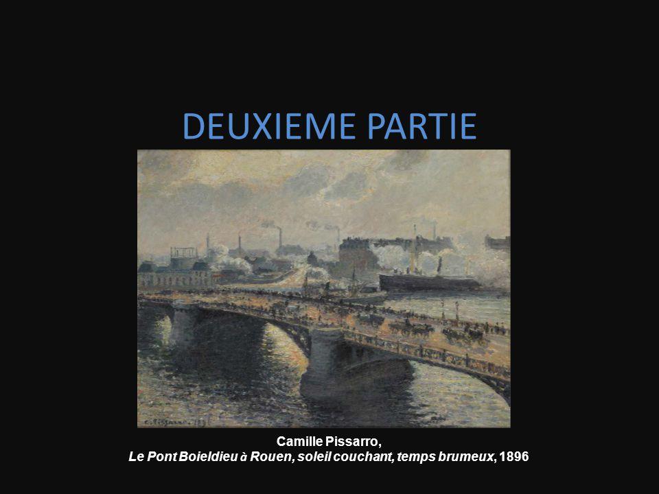 DEUXIEME PARTIE Camille Pissarro, Le Pont Boieldieu à Rouen, soleil couchant, temps brumeux, 1896