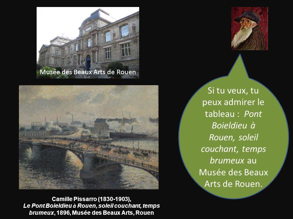 Camille Pissarro (1830-1903), Le Pont Boieldieu à Rouen, soleil couchant, temps brumeux, 1896, Musée des Beaux Arts, Rouen Si tu veux, tu peux admirer le tableau : Pont Boieldieu à Rouen, soleil couchant, temps brumeux au Musée des Beaux Arts de Rouen.