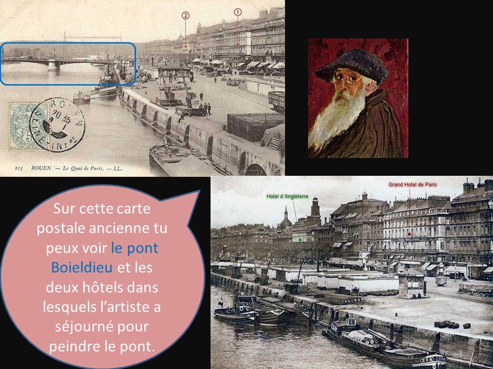 Sur cette carte postale ancienne tu peux voir le pont Boieldieu et les deux hôtels dans lesquels l'artiste a séjourné pour peindre le pont.