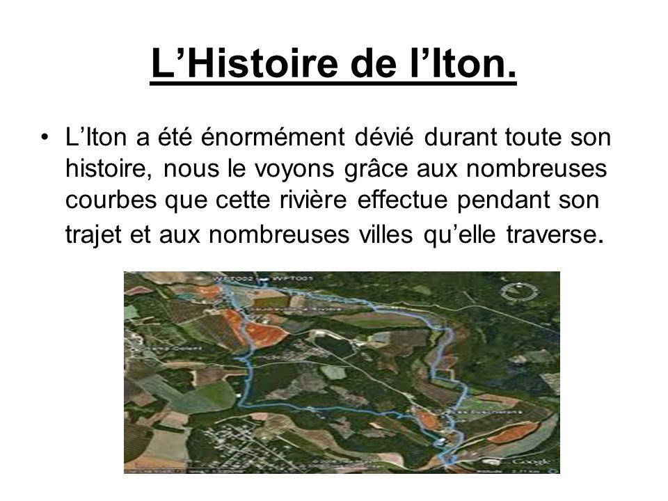 L'Iton a été énormément dévié durant toute son histoire, nous le voyons grâce aux nombreuses courbes que cette rivière effectue pendant son trajet et aux nombreuses villes qu'elle traverse.