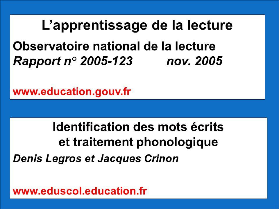 L'apprentissage de la lecture Observatoire national de la lecture Rapport n° 2005-123 nov. 2005 www.education.gouv.fr Identification des mots écrits e