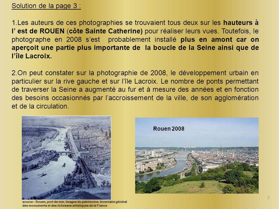 2 Solution de la page 3 : 1.Les auteurs de ces photographies se trouvaient tous deux sur les hauteurs à l' est de ROUEN (côte Sainte Catherine) pour réaliser leurs vues.