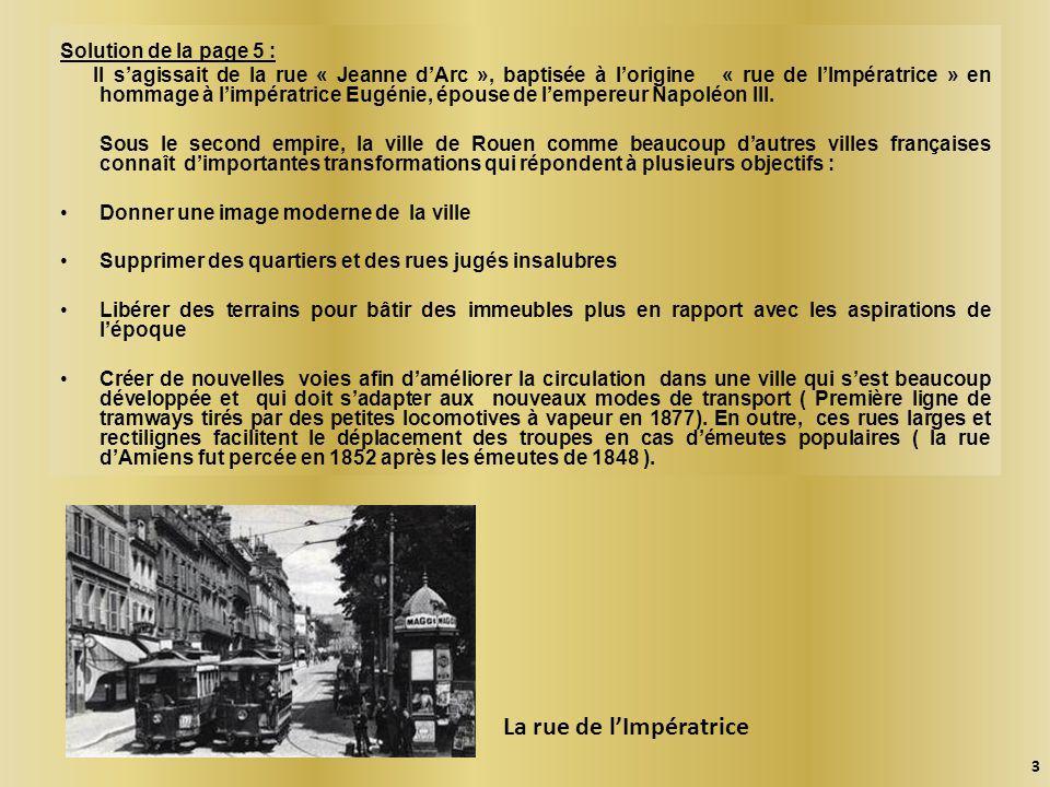 Solution de la page 5 : Il s'agissait de la rue « Jeanne d'Arc », baptisée à l'origine « rue de l'Impératrice » en hommage à l'impératrice Eugénie, épouse de l'empereur Napoléon III.