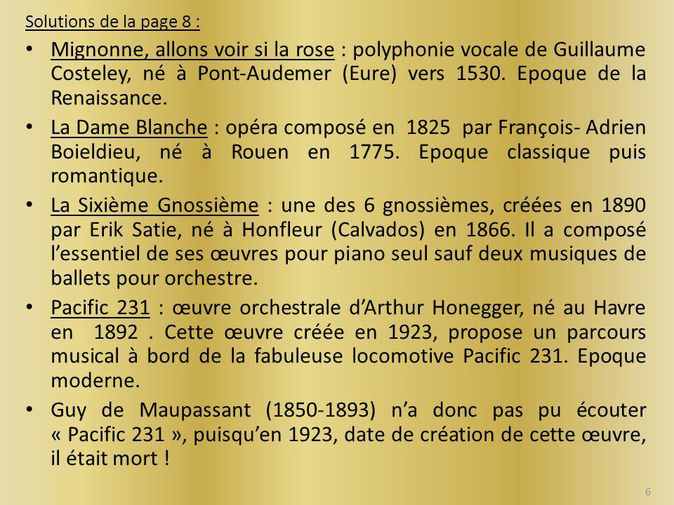 Solutions de la page 8 : Mignonne, allons voir si la rose : polyphonie vocale de Guillaume Costeley, né à Pont-Audemer (Eure) vers 1530.