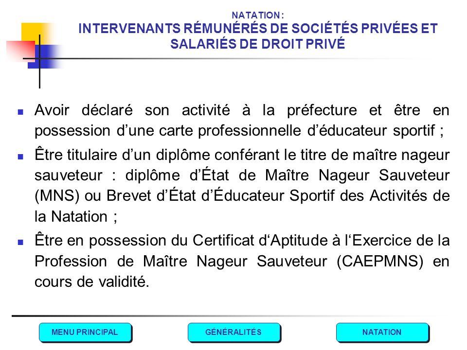 NATATION : INTERVENANTS RÉMUNÉRÉS DE SOCIÉTÉS PRIVÉES ET SALARIÉS DE DROIT PRIVÉ Avoir déclaré son activité à la préfecture et être en possession d'un